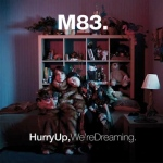 Hurry Up, We're Dreaming - M83 - album review
