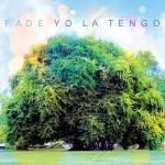 Fade - Yo La Tengo - album review